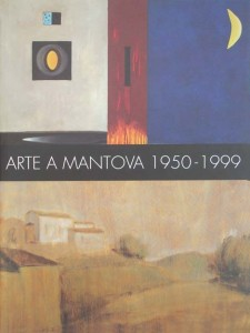 "2000 Catalogo ""Arte a Mantova 1950-2000"" Palazzo Ducale Mantova (tapa)"
